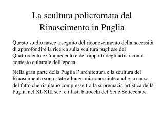 La scultura policromata del Rinascimento in Puglia