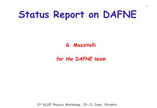 Status Report on DAFNE