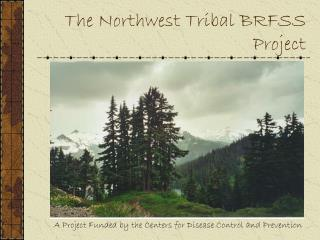 The Northwest Tribal BRFSS Project
