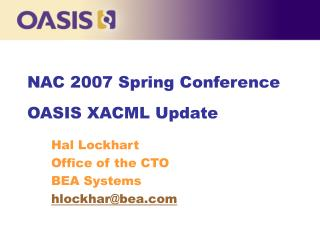 NAC 2007 Spring Conference OASIS XACML Update
