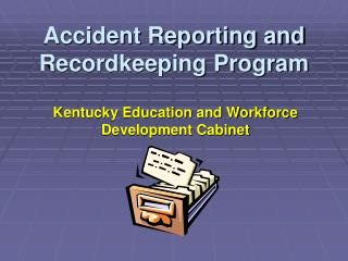 Accident Reporting and Recordkeeping Program