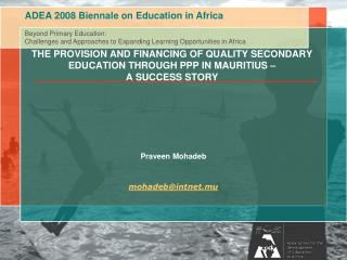 THE PROVISION AND FINANCING OF QUALITY SECONDARY EDUCATION THROUGH PPP IN MAURITIUS    A SUCCESS STORY