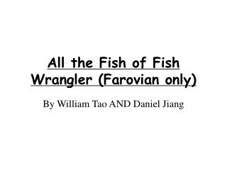 All the Fish of Fish Wrangler (Farovian only)