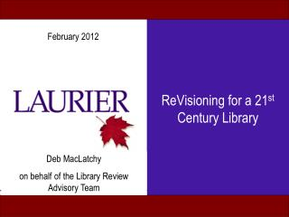 ReVisioning for a 21 st  Century Library