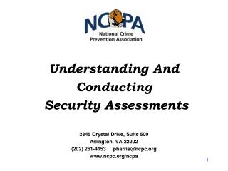 Understanding And Conducting  Security Assessments 2345 Crystal Drive, Suite 500