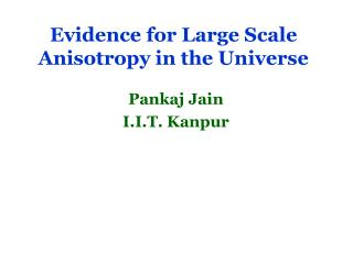 Evidence for Large Scale Anisotropy in the Universe