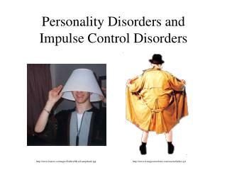 Personality Disorders and Impulse Control Disorders