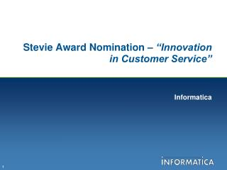 Stevie Award Nomination �  �Innovation in Customer Service�