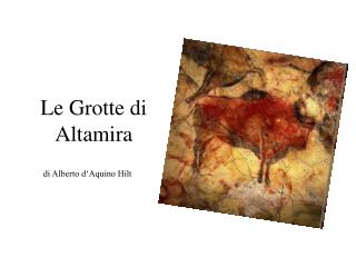 Le Grotte di Altamira