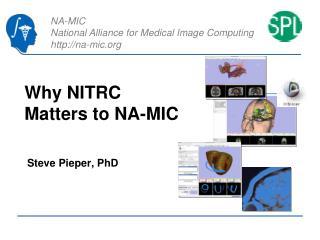 Why NITRC Matters to NA-MIC
