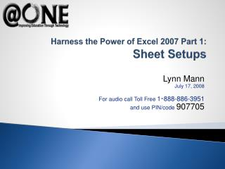Harness the Power of Excel 2007 Part 1: Sheet Setups