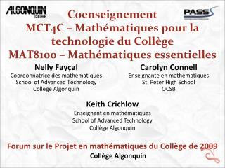 Nelly Fayçal Coordonnatrice des mathématiques School of Advanced Technology Collège Algonquin