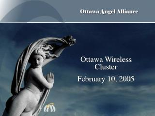 Ottawa Wireless Cluster February 10, 2005