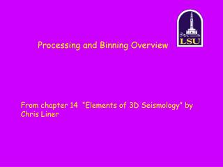 Processing and Binning Overview