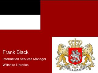 Frank Black Information Services Manager Wiltshire Libraries