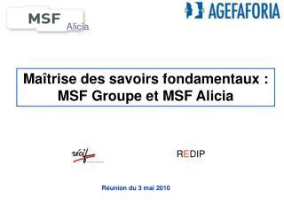 Ma �trise des savoirs fondamentaux : MSF Groupe et MSF Alicia