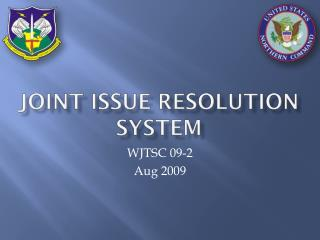 Joint Issue Resolution System