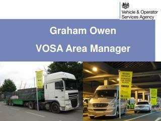 Graham Owen VOSA Area Manager