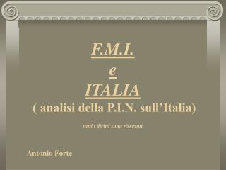 F.M.I. e ITALIA ( analisi della P.I.N. sull'Italia)     tutti i diritti sono riservati