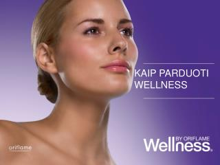 Selling Wellness  by Oriflame
