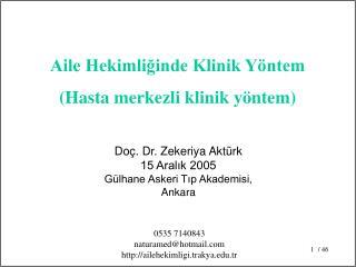 Doç. Dr. Zekeriya Aktürk 15 Aralık 2005 Gülhane Askeri Tıp Akademisi, Ankara