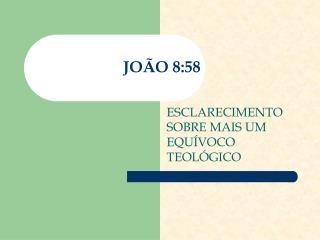 JO O 8:58