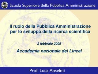 Il ruolo della Pubblica Amministrazione per lo sviluppo della ricerca scientifica
