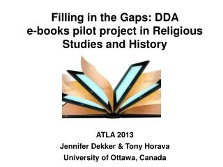 Filling in the Gaps: DDA  e-books pilot project in Religious Studies and History