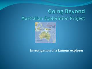 Going Beyond Australian Exploration Project