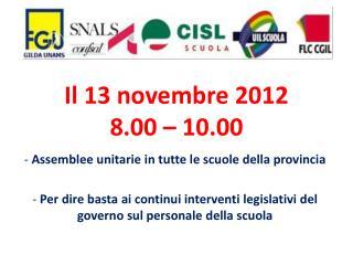 Il 13 novembre 2012 8.00 – 10.00