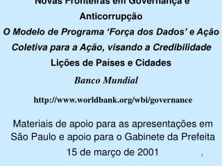 Materiais de apoio para as apresentações em São Paulo e apoio para o Gabinete da Prefeita