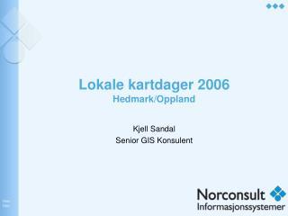 Lokale kartdager 2006 Hedmark/Oppland