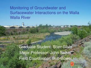Monitoring of Groundwater and Surfacewater Interactions on the Walla Walla River
