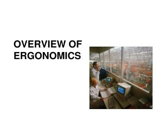 OVERVIEW OF ERGONOMICS