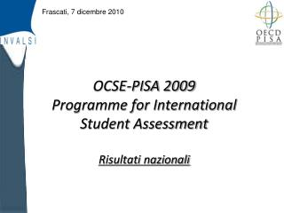 OCSE-PISA 2009 Programme for International  Student Assessment Risultati nazionali