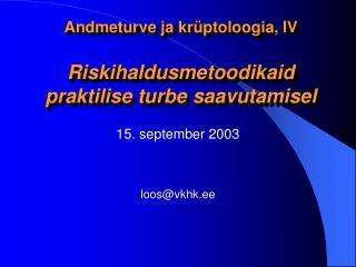 Andmeturve ja krüptoloogia, IV Riskihaldusmetoodikaid praktilise turbe saavutamisel