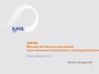 ENPAM Mercato del lavoro e previdenza:  nuovi strumenti di previsione e di programmazione