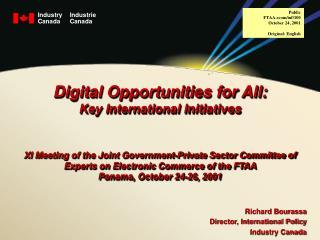 Richard Bourassa Director, International Policy Industry Canada