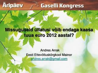 Kui Eesti euroliitu jõudis … olid tunnid juba lõppenud!
