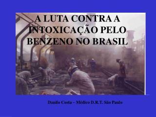 A LUTA CONTRA A INTOXICA  O PELO BENZENO NO BRASIL