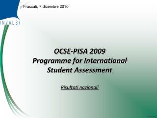 OCSE-PISA 2009 Programme for International  Student Assessment Risultati nazionali