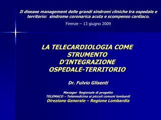 Dr. Fulvio Glisenti Manager  Regionale di progetto