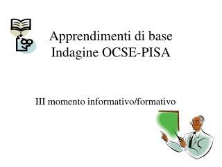 Apprendimenti di base Indagine OCSE-PISA