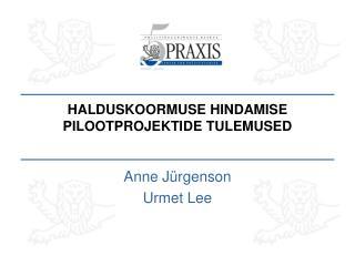HALDUSKOORMUSE HINDAMISE PILOOTPROJEKTIDE TULEMUSED