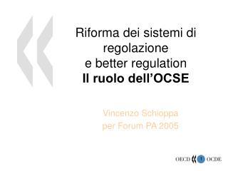 Riforma dei sistemi di regolazione  e better regulation Il ruolo dell'OCSE