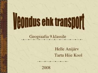 Geograafia 9.klassile                                      Helle Anijärv Tartu Hiie Kool