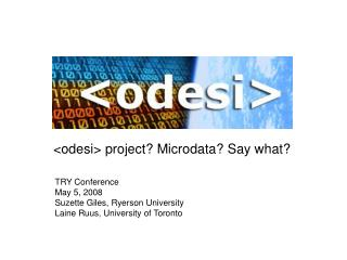 <odesi> project? Microdata? Say what?