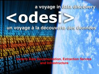 Ontario Data Documentation, Extraction Service  and Infrastructure