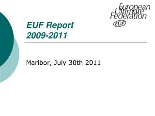 EUF Report  2009-2011