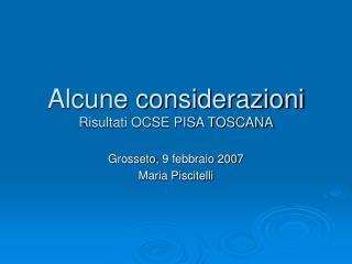 Alcune considerazioni Risultati OCSE PISA TOSCANA